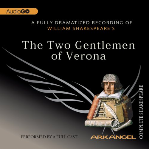 The Two Gentlemen of Verona: Arkangel Shakespeare