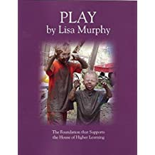 Play: The Foundation that Supports the House of Higher Learning