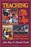 Teaching with Love and Logic, Jim Fay and David Funk, 0944634486