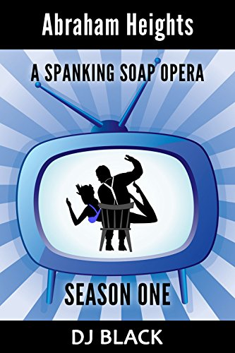 abraham-heights-season-1-a-spanking-soap-opera