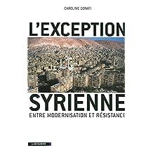 L'exception syrienne: Entre modernisation et résistance