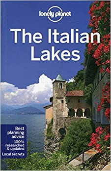 Lonely Planet The Italian Lakes (Travel Guide) by Lonely Planet (2014-01-01)
