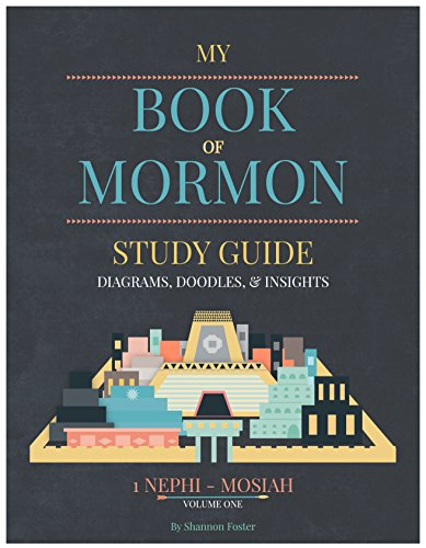 Book of Mormon Study Guide - Diagrams, Doodles, & Insights - Volume One -  Shannon Foster, Spiral-bound