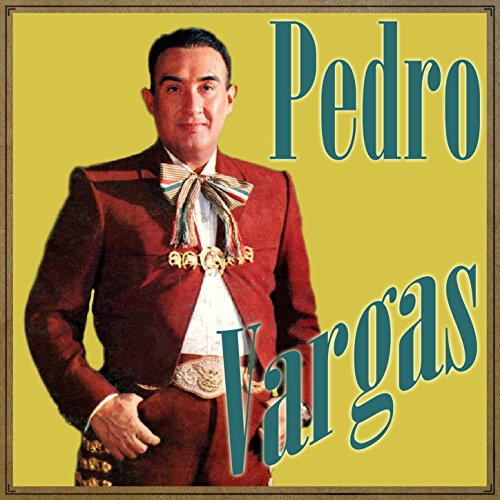 Various artists Stream or buy for $9.49 · Pedro Vargas