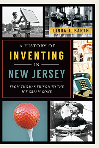 New Cone (A History of Inventing in New Jersey: From Thomas Edison to the Ice Cream Cone)