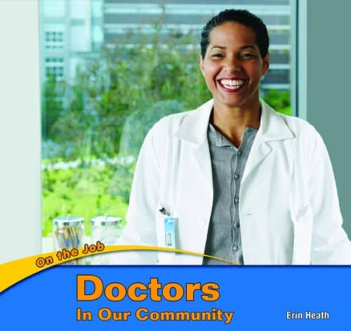 Doctors in Our Community (On the Job (Paper))