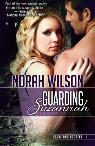 Guarding Suzannah: Book 1 in the Serve and Protect Series (Volume 1)