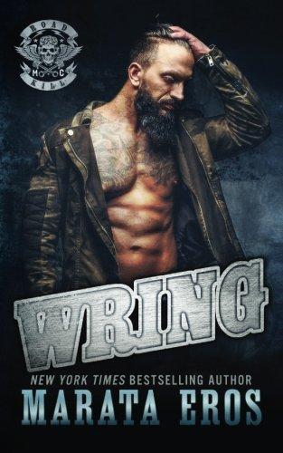 Books : Wring: A Dark Alpha Motorcycle Club Standalone Romance Novel (Road Kill MC) (Volume 5)