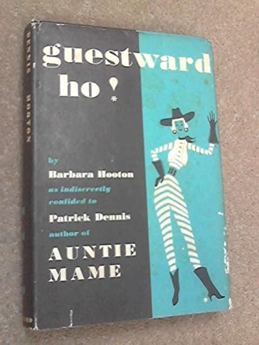 Guestward Ho! by Patrick Dennis and Barbara Hooton