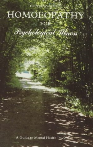 Homeopathy for Psychological Illness: A Guide to Mental Health Problems (Popular Family Health)
