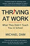 img - for Thriving At Work: What They Didn't Teach You in School book / textbook / text book