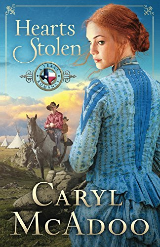 Hearts Stolen (Texas Romance Series Book 2) by [McAdoo, Caryl]