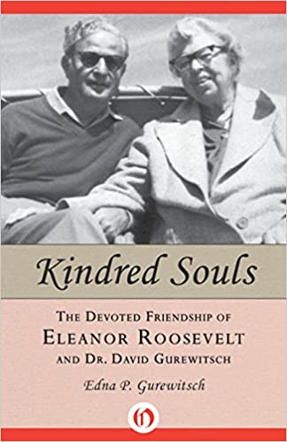 Download Kindred Souls: The Devoted Friendship of Eleanor Roosevelt and Dr. David Gurewitsch PDF, azw (Kindle), ePub, doc, mobi
