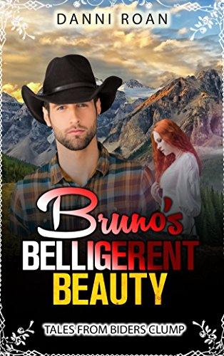 Bruno's Belligerent Beauty: Tales From Biders Clump: Book 3 by [Roan, Danni]