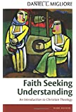 Faith Seeking Understanding: An Introduction to Christian Theology, third ed.