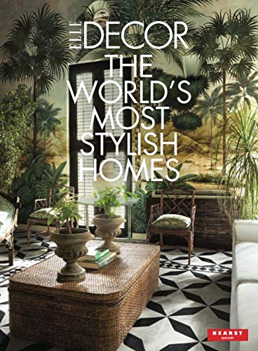 Elle Décor , The World\u0027s Most Stylish Homes The editors of