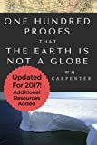100 Proofs That Earth Is Not A Globe: 2017 Updated Edition