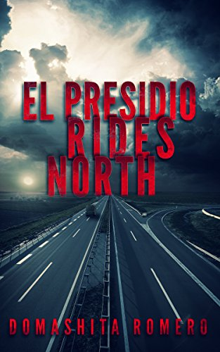 Short Story Review: El Presidio Rides North by Domashita Romero