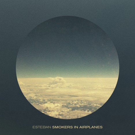 - Esteban - Smokers In Airplanes (Ep)