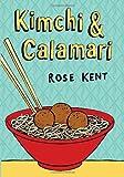 Kimchi and Calamari, Rose Kent, 0060837691