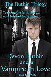 Devon Ruthin and A Vampire in Love Volume (The Ruthin Trilogy Book 1)