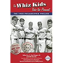 The Whiz Kids Take the Pennant: The 1950 Philadelphia Phillies (The SABR Digital Library Book 54)