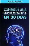 https://libros.plus/memoria-consigue-una-super-memoria-en-30-dias-secretos-y-claves-para-recordarlo-todo-y-no-olvidar-nada/
