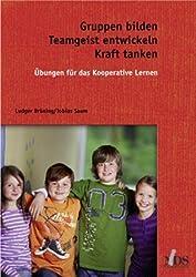 Gruppen bilden, Teamgeist entwickeln, Kraft tanken von Ludger Brüning (2012) Broschiert