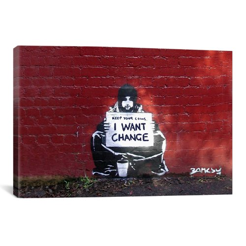 iCanvasART Keep Your Coins. I Want Change by Banksy Canvas Art Print, 61 by 41-Inch