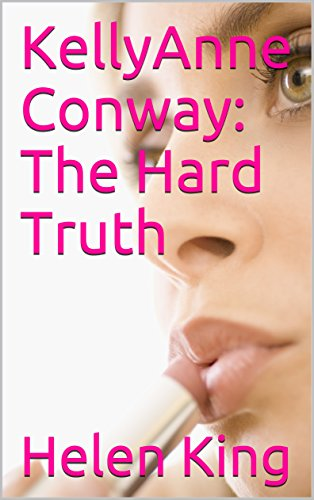 KellyAnne Conway: The Hard Truth