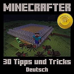 Minecrafter: 30 Tricks, die deine Freunde garantiert nicht kennen (German Edition)