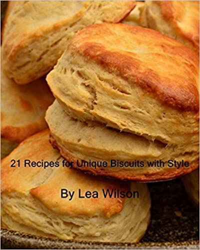 21 Recipes for Unique biscuits with Style Cookbook.