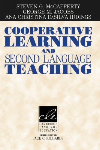 Cooperative Learning and Second Language Teaching (Cambridge Language Education)