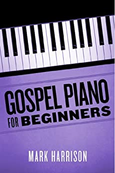 Gospel Piano For Beginners by [Harrison, Mark]