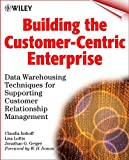 Building the Customer-Centric Enterprise:DataWarehousing Techniques for Supporting Customer Relation