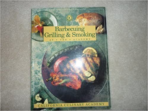 Barbecuing, Grilling & Smoking (The California Culinary Academy Series) by Clark, Ron, Aidells, Bruce, Latimer, Carole, Fox, Jill, Clar (1994)