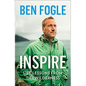 Inspire: Life Lessons from the Wilderness – From the Sunday Times Bestselling Author