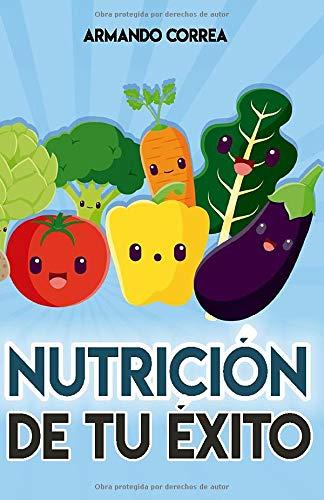 Nutrición de tu Éxito: Amazon.es: Correa, Armando: Libros