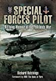Front cover for the book Special Forces Pilot: A Flying Memoir of the Falkland War by Colonel Richard Hutchings