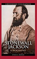 Stonewall Jackson: A Biography (Greenwood Biographies)