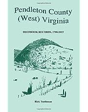 Pendleton County, (West) Virginia, Deedbook Records, 1788-1813