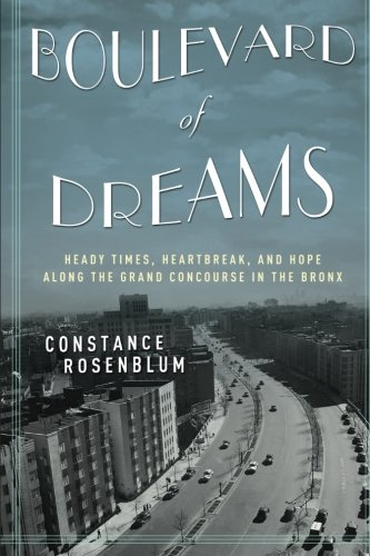 Boulevard of Dreams: Heady Times, Heartbreak, and Hope along the Grand Concourse in the - Boulevard Grand