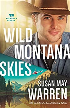 Wild Montana Skies (Montana Rescue Book #1) by [Warren, Susan May]