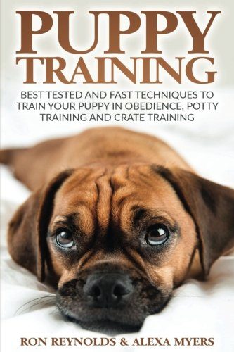 Puppy Training: Tested and Fast Techniques to Train Your
