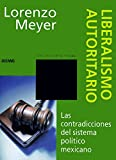 img - for Liberalismo Autoritario (Con Una Cierta Mirada) (Spanish Edition) book / textbook / text book