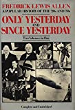img - for Only Yesterday and Since Yesterday: A Popular History of the '20s and '30s (Two Volumes in One) book / textbook / text book