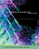 Understanding Crime: Theory and Practice (with InfoTrac)