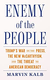 Book Cover: Enemy of the People: Trump's War on the Press, the New McCarthyism, and the Threat to American Democracy