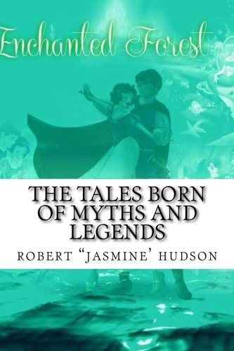 The Enchanted Forest: The tales born of myth and legends (The Enchanted Forest Series) (Volume 1) pdf epub
