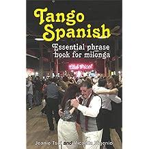 Tango Spanish: Essential Phrase Book For Milonga